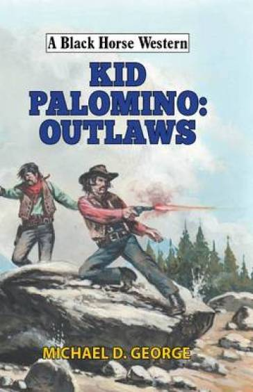 Kid Palomino: Outlaws