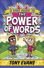 A Kid s Guide to the Power of Words
