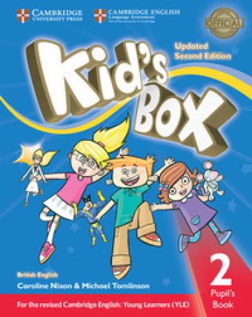 Kid's box. Level 2. Pupil's book. British English. Per la Scuola elementare. Con e-book. Con espansione online. Con libro: Pupil's book - Caroline Nixon  