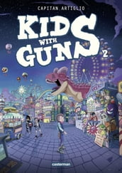 Kids with Guns (Tome 2)