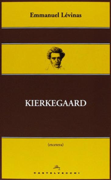 Kierkegaard - Emmanuel Levinas |