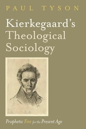 Kierkegaard s Theological Sociology