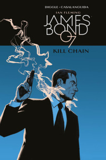 Kill Chain. James Bond 007 - Andy Diggle |