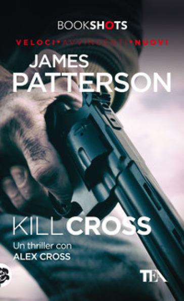 Kill Cross - James Patterson |