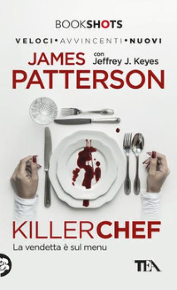 Killer chef - James Patterson |
