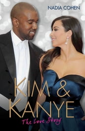 Kim and Kanye - The Love Story