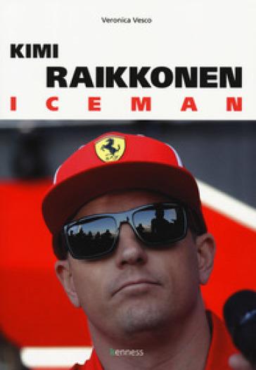 Kimi Raikkonen. Iceman - Veronica Vesco | Jonathanterrington.com