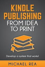 Kindle Publishing from Idea to Print