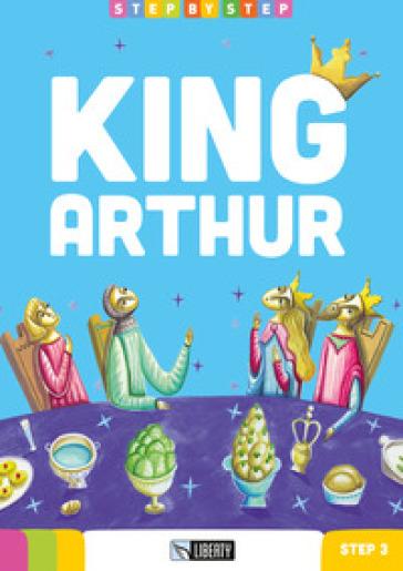 King Arthur. Step 3. Con File audio per il download -  pdf epub