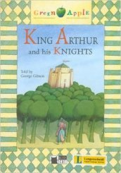King Arthur and his knights. Con CD-ROM