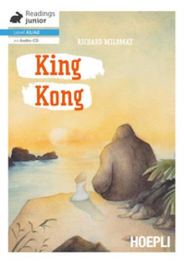 King Kong. Con CD-Audio