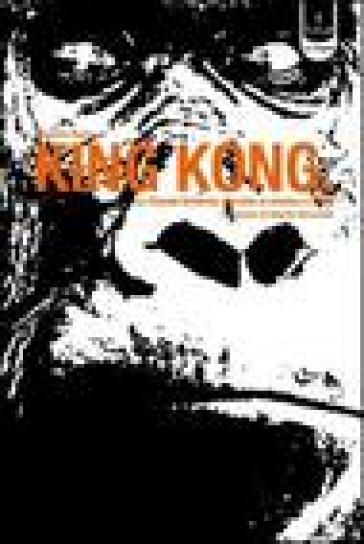 King Kong. La «Grande scimmia» dal cinema al mito e ritorno - Giovanni Russo   Rochesterscifianimecon.com