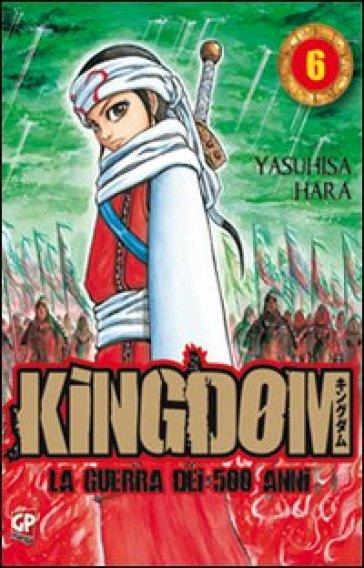 Kingdom. 6. - Yasuhisa Hara   Rochesterscifianimecon.com