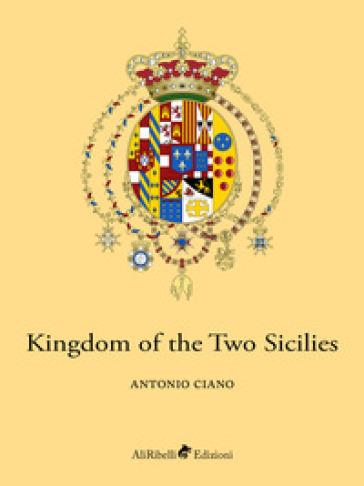 Kingdom of the Two Sicilies - Antonio Ciano |