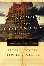 Kingdom through Covenant (Second Edition)