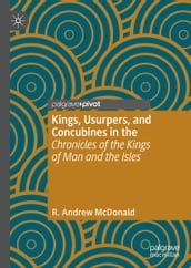 Kings, Usurpers, and Concubines in the  Chronicles of the Kings of Man and the Isles