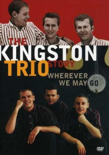 Kingston trio story:wherever we may g