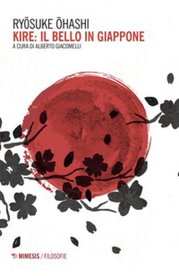 Kire: il bello in Giappone - Ryosuke Ohashi  