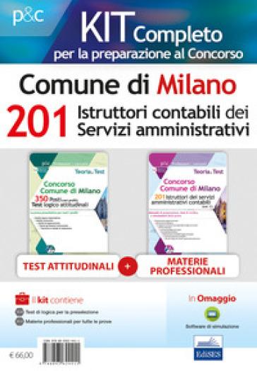Kit Concorso 201 Istruttori servizi amministrativi contabili Comune di Milano. Teoria, test e simulazioni per la preparazione a tutte le prove. Con software di simulazione