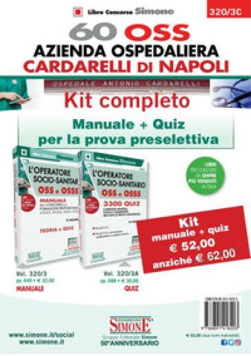 Kit completo 60 OSS Azienda Ospedaliera Cardarelli di Napoli. Kit completo: Manuale + quiz per la prova preselettiva. Con software di simulazione