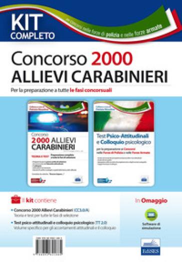 Kit completo Concorso 2000 allievi carabinieri. Per la preparazione a tutte le fasi concorsuali. Con software di simulazione - P. Nissolino |