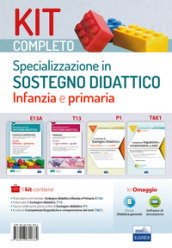 Kit completo Specializzazione sostegno didattico Infanzia e Primaria. Manuale, eserciziari e tracce svolte per una preparazione completa a tutte le pr