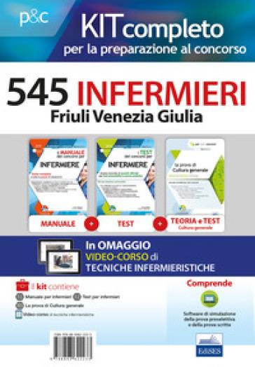 Kit completo per la preparazione al concorso 545 infermieri Friuli Venezia Giulia. Con e-book. Con espansione online
