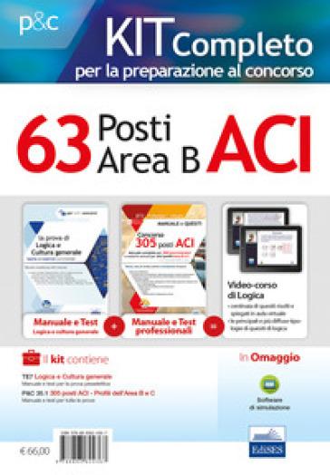 Kit completo per la preparazione al concorso 63 posti nell'ACI (area B). Manuale di preparazione, test di verifica online e simulazioni d'esame