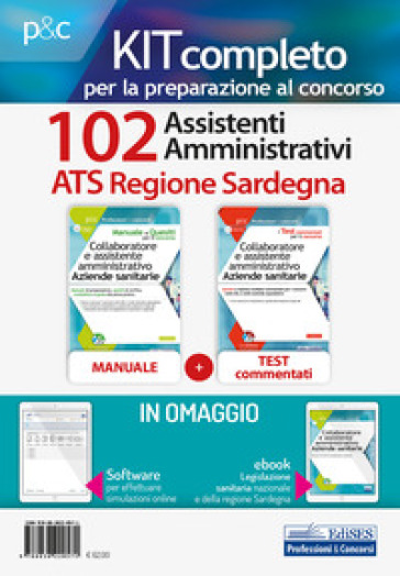 Kit concorso 102 Assistenti amministrativi ATS Regione Sardegna. Manuale, test commentati, modulistica e raccolta normativa. Con ebook. Con software di simulazione