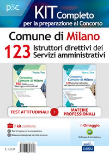 Kit concorso 123 istruttori direttivi servizi amministrativi Comune di Milano. Teoria, test e simulazioni per la preparazione a tutte le prove. Con software di simulazione