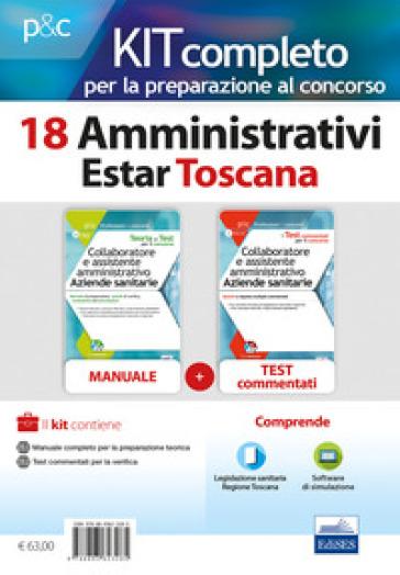 Kit concorso 18 Amministrativi ESTAR Toscana. Preparazione a tutte le prove selettive. Con software di simulazione. Con Contenuto digitale per accesso on line