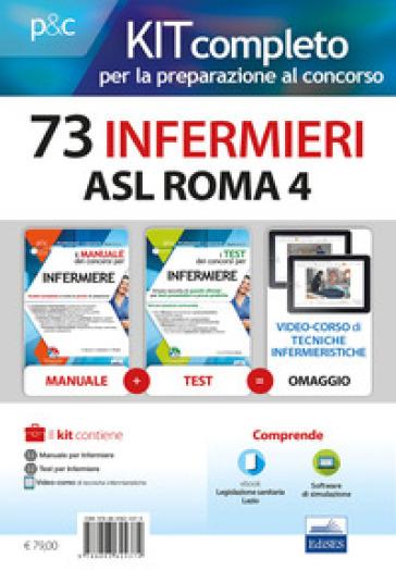 Kit concorso 73 infermieri ASL ROMA 4. Manuali di teoria e test commentati per tutte le prove. Con e-book. Con software di simulazione - Rosario Caruso  