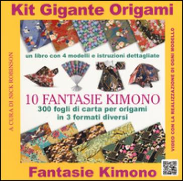 Kit gigante origami. 10 fantasie kimono. Con gadget - M. Bertinetti Montevecchi | Rochesterscifianimecon.com