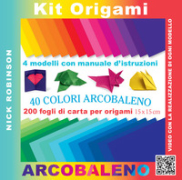 Kit origami. 40 colori arcobaleno. Con gadget - Nick Robinson |
