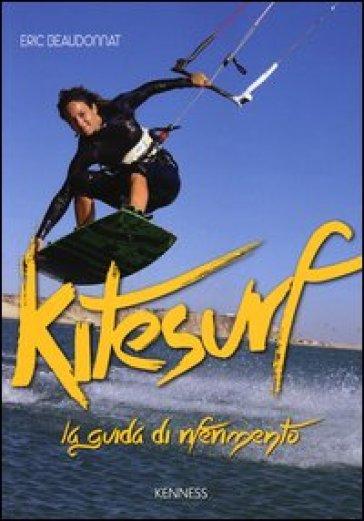 Kitesurf. La guida di riferimento - Eric Beaudonnat |