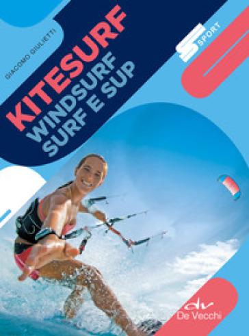 Kitesurf, windsurf, surf e sup - Giacomo Giulietti | Jonathanterrington.com