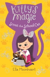 Kitty s Magic 7: Scout the School Cat