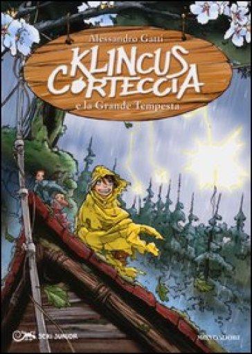 Klincus Corteccia e la grande tempesta. 6. - Alessandro Gatti | Rochesterscifianimecon.com