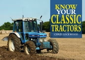 Know Your Classic Tractors, 2nd Edition