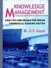 Knowledge Management Analysis And Design For Indian Commercial Banking Sector
