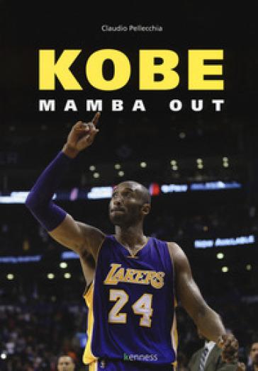 Kobe. Mamba out - Claudio Pellecchia | Jonathanterrington.com