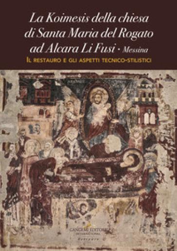La Koimesis della chiesa di Santa Maria del Rogato ad Alcara Li Fusi (Messina). Il restauro e gli aspetti tecnico-stilistici - G. Musolino |