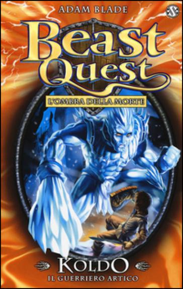 Koldo. Il guerriero artico. Beast Quest. 28. - Adam Blade | Rochesterscifianimecon.com