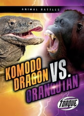 Komodo Dragon vs. Orangutan