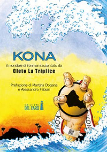 Kona. Il mondiale di Ironman raccontato da Cleto La Triplice - Cleto La Triplice |