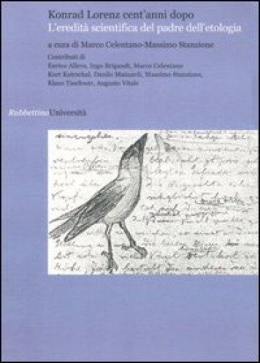 Konrad Lorenz cent'anni dopo. L'eredità scientifica del padre dell'etologia - M. Stanzione pdf epub