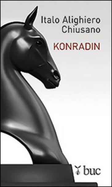 Konradin - Italo Alighiero Chiusano | Rochesterscifianimecon.com