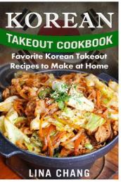 Korean Takeout Cookbook - ***Black and White Edition***