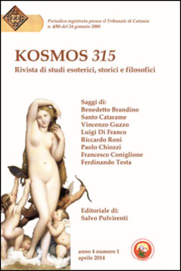 Kosmos 315. Rivista di studi esoterici, storici e filosofici (2014). 1.