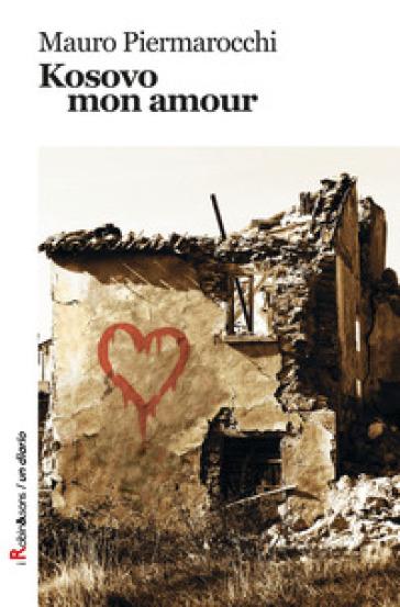 Kosovo, mon amour - Mauro Piermarocchi | Kritjur.org